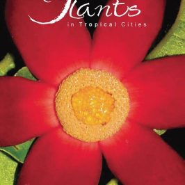 Book Review: Plants in Tropical Cities, Singapore: Uvaria Tide
