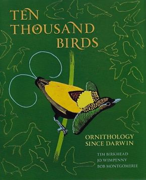 Book Review: Ten Thousand Birds: Ornithology since Darwin